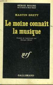 Le Moine Connait La Musique. Collection : Serie Noire N° 900 - Couverture - Format classique