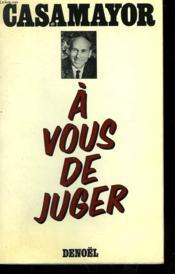 A Vous De Juger. - Couverture - Format classique