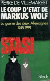 Le Coup D'Etat De Markus Wolf - Le Guerre Secrete Des Deux Allemagnes 1945-1991 - Couverture - Format classique