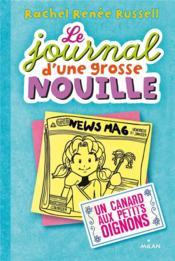 Le Journal D'Une Grosse Nouille T.5 ; Un Canard Aux Petits Oignons - Couverture - Format classique