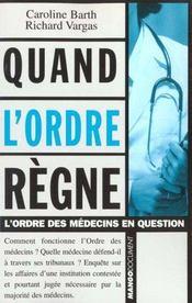 Quand L'Ordre Regne ; Des Medecins Jugent Des Medecins - Intérieur - Format classique