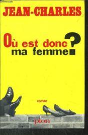 Ou Est Donc Ma Femme ? - Couverture - Format classique