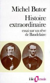 Histoire extraordinaire ; essai sur un rêve de Baudelaire - Couverture - Format classique