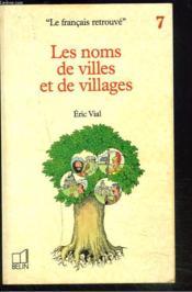 Les noms de villes et de villages - Couverture - Format classique