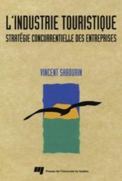 Industrie touristique ; stratégie concurrentielle des entreprises - Couverture - Format classique
