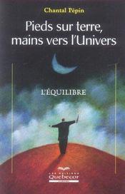 Pieds Sur Terre Mains Vers L'Univers ; L'Equilibre - Intérieur - Format classique