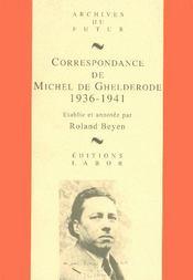 Correspondance de Michel de Ghelderode t.4 ; 1936-1941 - Intérieur - Format classique