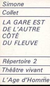 La Gare Est De L'Autre Cote Du Fleuve - Couverture - Format classique