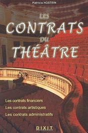 Les contrats du théâtre ; les contrats financiers, les contrats artistiques, les contrats administratifs - Couverture - Format classique