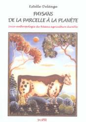 Paysans, de la parcelle a la planete socio-anthropologie du reseau agriculture durable - Couverture - Format classique