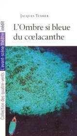 Ombre Si Bleue Du Coelacanthe (L') - Couverture - Format classique