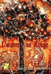 L'aventure humaine, passée, présente et à venir T.9 ; l'oeuvre au rouge - Couverture - Format classique