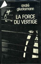 La Force Du Vertige. - Couverture - Format classique