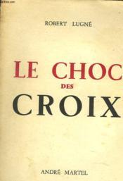 Le Choc Des Croix - Couverture - Format classique