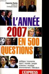 L'Annee 2007 En 500 Questions - Couverture - Format classique