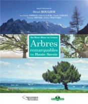 Du Mont-Blanc au Léman ; arbres remarquables en Haute-Savoie - Couverture - Format classique