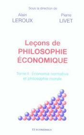 Lecons de philosophie economique t.2 ; economie normative et philosophie morale - Intérieur - Format classique