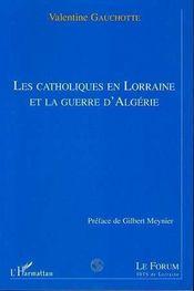 Les Catholiques En Lorraine Et La Guerre D'Algerie - Intérieur - Format classique