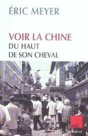Voir La Chine Du Haut De Son Cheval ; Mots Croises De Destin Et Proverbes Chinois - Intérieur - Format classique