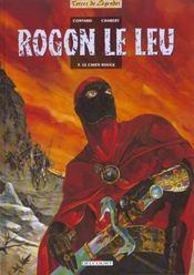 Rogon le Leu t.3 ; le chien rouge - Intérieur - Format classique