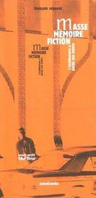 Masse, Memoire, Fiction - Intérieur - Format classique