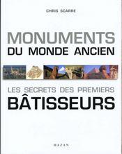Monuments Du Monde Ancien ; Les Secrets Des Premiers Batisseurs - Intérieur - Format classique