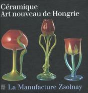 Ceramiques Art Nouveau De Hongrie ; La Manufacture Zsolnay - Intérieur - Format classique