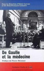 De Gaulle Et La Medecine. Colloque Tenu Au Val-De-Grace Le 16 Novembre 1994 - Couverture - Format classique