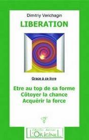 Liberation Etre Au Top De Sa Forme Cotoyer La Chance Acquerir La Force - Intérieur - Format classique