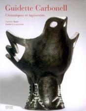 Guidette carbonell ; céramiques et tapisseries du XXe siècle - Couverture - Format classique