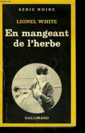 En Mangeant De L'Herbe. Collection : Serie Noire N° 282 - Couverture - Format classique