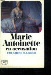 Marie Antoinette En Accusation. - Couverture - Format classique