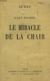 L'Art D'Aimer. Le Miracle De La Chair. - Couverture - Format classique