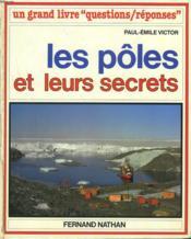 Les Poles Et Leurs Secrets - Couverture - Format classique