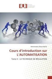 Cours d'introduction sur l'automatisation - tome ii : la technique de regulation - Couverture - Format classique