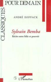 Sylvain (Djiffack) Bemba Recits Entre Folie Et Pouvo - Couverture - Format classique