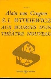 S.I Witkiewicz Aux Sources D'Un Theatre Nouveau - Couverture - Format classique