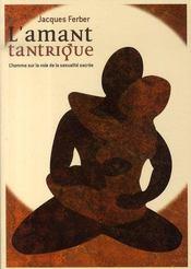 L'amant tantrique ; l'homme sur la voie de la sexualité sacrée - Intérieur - Format classique