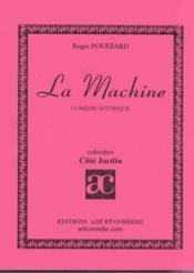 La machine ; comedie satyrique - Couverture - Format classique