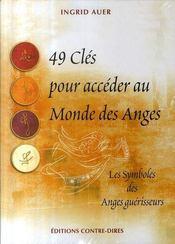 49 clés pour accéder au monde des anges ; les symboles des anges guérisseurs - Intérieur - Format classique