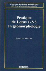 Pratique de lotus 1-2-3 en geomorphologie - Couverture - Format classique