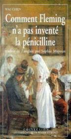 Comment fleming n'a pas invente la penicilline - Couverture - Format classique