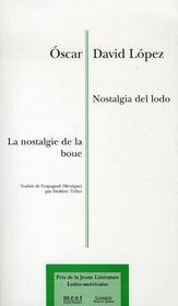 La nostalgie de la boue ; nostalgia del lodo - Intérieur - Format classique