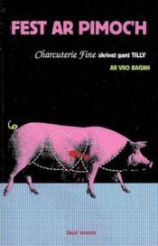 Fest ar pimoc'h charcuterie fine - Couverture - Format classique