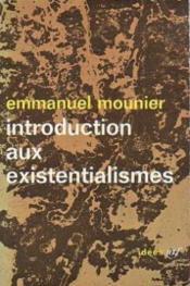 Introduction aux existentialismes - Couverture - Format classique
