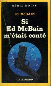 Collection : Serie Noire N° 1958 Si Ed Mcbain M'Etait Conte - Couverture - Format classique