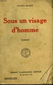 Sous Un Visage D'Homme. - Couverture - Format classique