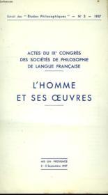 LES ETUDES PHILOSOPHIQUES, EXTRAIT, N° 3, 1957, ACTES DU IXe CONGRES DES SOCIETES DE PHILOSOPHIE DE LANGUE FRANCAISE, L'HOMME ET SES OEUVRES - Couverture - Format classique