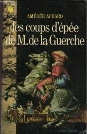 Les Coups D'Epee De M. De La Guerche Et Envers Et Contre Tous - Couverture - Format classique