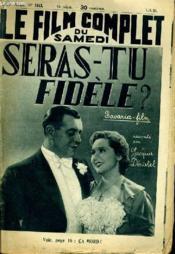 Le Film Complet Du Samedi N° 1843 - 15e Annee - Seras-Tu Fidele ? - Couverture - Format classique